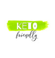 keto friendly lettering on hand paint green vector image vector image