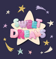 sweet dreams cute design for pajamas sleepwear t vector image vector image