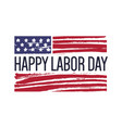 happy labor day phrase or wish against usa vector image