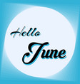 hello june lettering elements for invitations vector image vector image