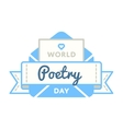 World Poetry day greeting emblem vector image