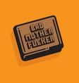 Bad mother er wallet vector image