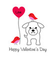 cute bulldog and birds valentine with balloon vector image vector image