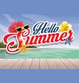 hello summer season greeting design vector image vector image