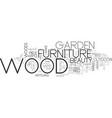 wood garden furniture text word cloud concept vector image vector image