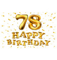 happy birthday 78th celebration gold balloons and vector image vector image