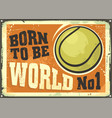 motivational poster design with tennis ball vector image vector image
