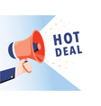 male hand holding megaphone with hot deal speech vector image vector image