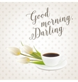 Morning coffee cup vector image