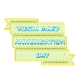 Virgin Mary Annunciation day greeting emblem vector image vector image