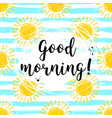 good morning calligraphic inscription and hand vector image