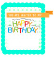 happy birthday invitational card vector image vector image