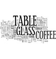 a glass coffee table is a sign elegance and vector image vector image