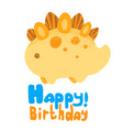 kawaii dinosaur and lettering happy birthday vector image vector image