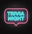 trivia night announcement neon signboard with blue vector image