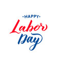 happy labor day hand lettering vector image