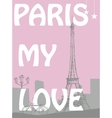 Paris - my love The words on a city background vector image vector image