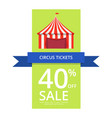 circus tickets 40 off sale vector image vector image