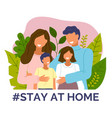 poster with stay at home concept happy family vector image
