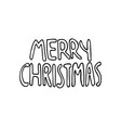 black and white lettering of a phrase merry vector image vector image