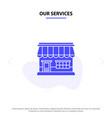 our services shop online market store building vector image vector image