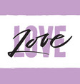 word love writing - valentine lettering text vector image vector image