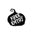 free entry label for pumpkin party halloween tag vector image