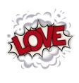Love - pop art comic speech bubble vector image vector image