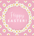 happy easter card chamomile round frame on pink vector image vector image