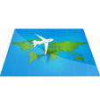 plane the world map with concept of three-dimensio vector image vector image