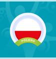 poland flag european football 2020 tournament vector image vector image