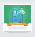 consultant manager man standing next to atm bank vector image vector image