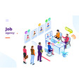 job or hiring recruitment agency isometric view vector image vector image