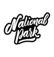 national park lettering phrase on white vector image