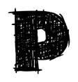 P - hand drawn character sketch font vector image vector image