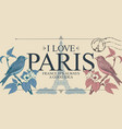 retro postcard with birds and words i love paris vector image