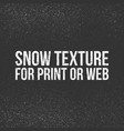 snow texture for print or web vector image vector image