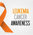 world leukemia cancer day awareness poster eps10 vector image vector image