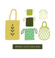 bring your own bag zero waste bags vector image vector image