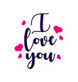 quote i love you valentine lettering love vector image