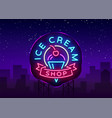 ice cream shop neon sign ice cream shop logo in vector image