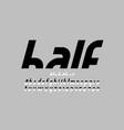 modern font design half vector image vector image