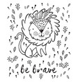 be brave cute lion cartoon in vector image