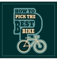How to pick the best bike text vector image