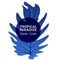 tropical paradise leaf cover layout vector image vector image