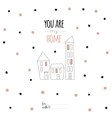 Inspirational romantic quote card You are my home vector image vector image