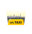 taxi service icon city skyline background call vector image vector image