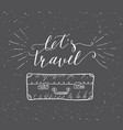 travel inspiration quote with suitcase silhouette vector image vector image