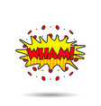 wham comic sound effects sound bubble speech with vector image