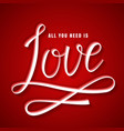 all you need is love lettering card vector image vector image